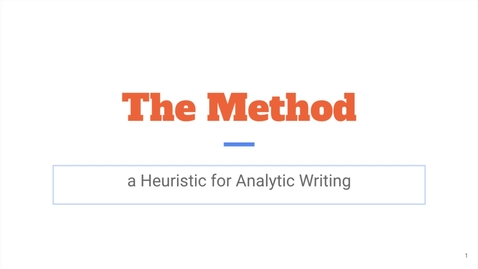 Thumbnail for entry The Method: A Heuristic for Analytic Writing