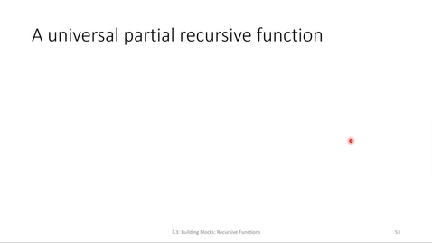Thumbnail for entry ECS 220 7b:7.3-4 a universal partial recursive function