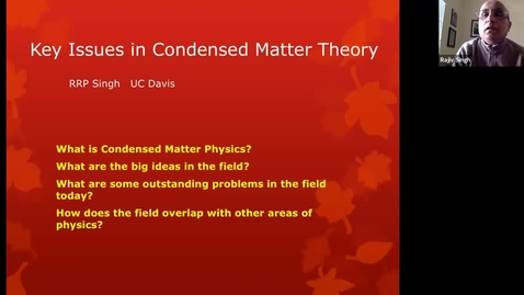 Thumbnail for entry 2/10/21: Theoretical Condensed Matter Physics