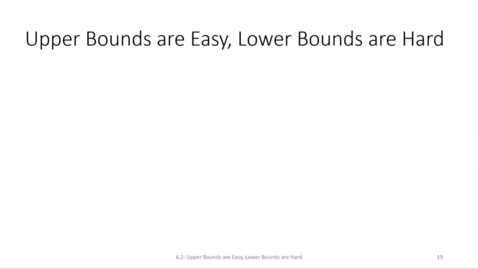 Thumbnail for entry ECS 220 4b:6.2 upper bounds versus lower bounds