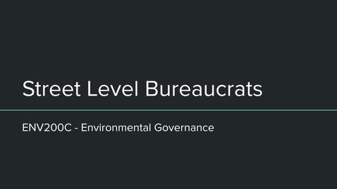 Thumbnail for entry ENV200C Street Level Bureaucrats
