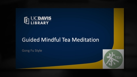 Thumbnail for entry Mindfulness Tea Meditation with Gong Fu Teaware
