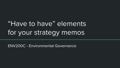 "Thumbnail for entry ENV200C - ""have to have's"" for strategy memos"