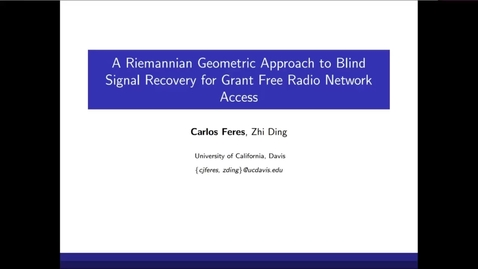 Thumbnail for entry A Riemannian Geometric Approach to Blind Signal Recovery for Grant Free Radio Network Access