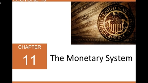 Thumbnail for entry ECN 1B: Lecture 10 - The Monetary System (Part 1 of 3)