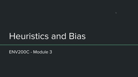 Thumbnail for entry ENV200C - Heuristics and Bias