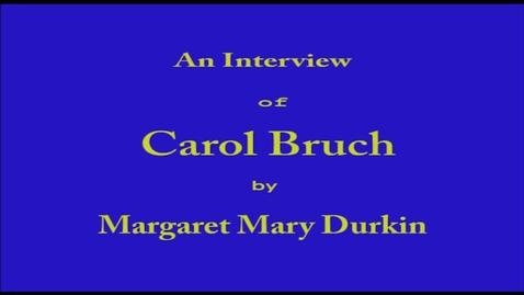 Thumbnail for entry Carol Bruch