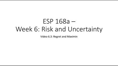 Thumbnail for entry ESP 168a: Video 6.3 - Risk and Uncertainty