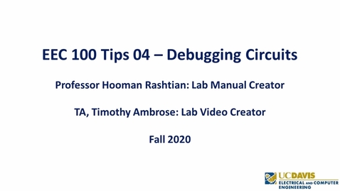 Thumbnail for entry EEC 100 Tips 04 - Debugging Circuits