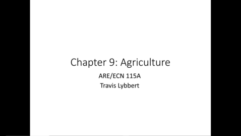 Thumbnail for entry ARE/ECN 115A:  Agriculture (1)