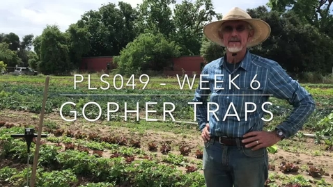 Thumbnail for entry PLS49: Week 8 - Pest Management with Raoul Pt 2 - Gopher Traps (12 min)