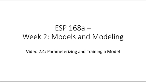 Thumbnail for entry ESP 168a: Video 2.4 - Models and Modeling 4