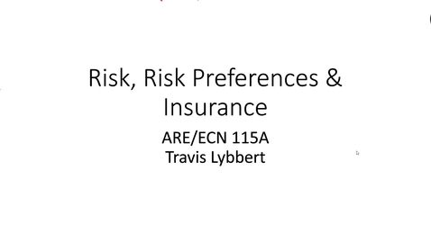 Thumbnail for entry ARE/ECN 115A:  Risk & Insurance (1)