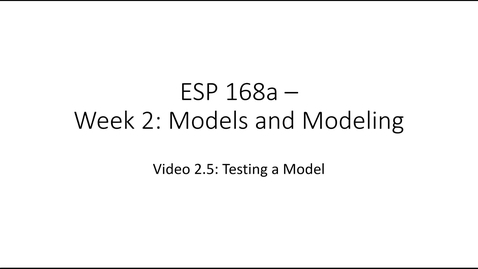 Thumbnail for entry ESP 168a: Video 2.5 - Models and Modeling 5