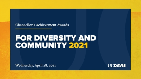 Thumbnail for entry Chancellor's Achievement Awards for Diversity and Community – April 28, 2021