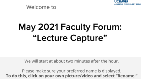 Thumbnail for entry Faculty Forum - May 2021 - Lecture Capture