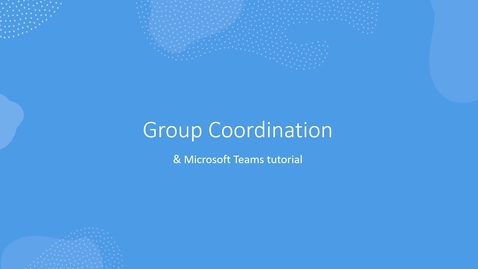 Thumbnail for entry Group Coordination & Teams tutorial