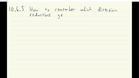 Thumbnail for entry ECS 120 8b:4 how to remember which direction reductions go