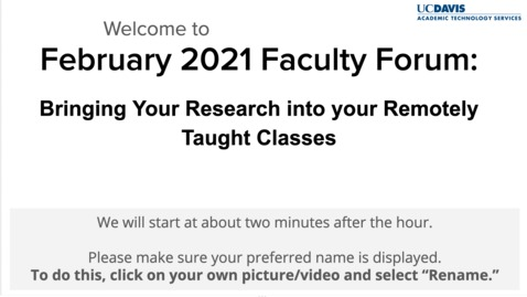 "Thumbnail for entry Faculty Forum - February, 2021 - ""Bringing Your Research into your Remotely Taught Classes."""