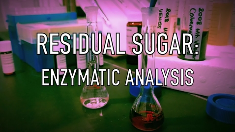 Thumbnail for entry VEN123L Video 8.1 - Residual Sugar - Enzymatic Analysis