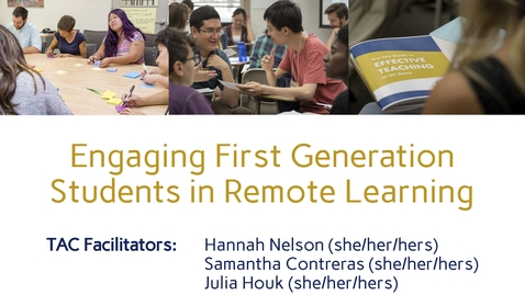 Thumbnail for entry CEE Graduate Student Workshop - Engaging First Generation Students in Remote Learning