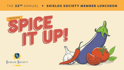 Thumbnail for entry 22nd Annual Shields Society Member Luncheon: Spice It Up!
