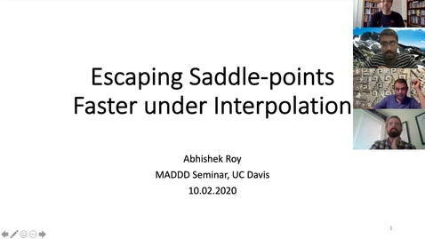Thumbnail for entry Abhishek Roy: Escapting Saddle-Points Faster under Interpolation