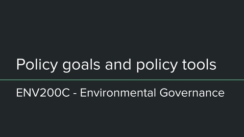 Thumbnail for entry env200c - policy tools and policy goals