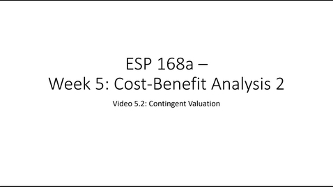 Thumbnail for entry ESP 168a: Video 5.2 - Cost Benefit Analysis 2