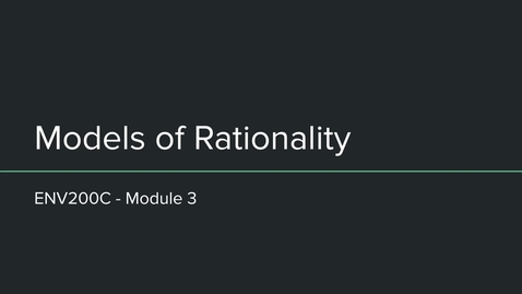 Thumbnail for entry ENV200C - Models of Rationality