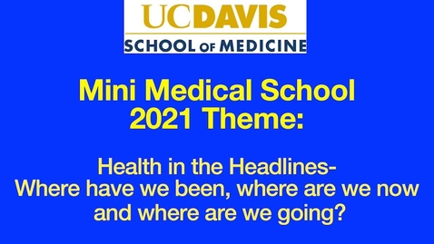 Thumbnail for entry 2021-03-06 Mini Medical School Week 5