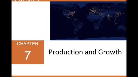 Thumbnail for entry ECN 1B: Lecture 7 - Production and Growth (Part 1 of 3)