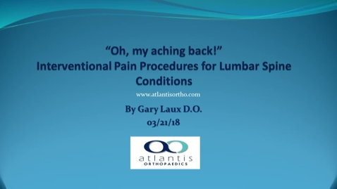 Thumbnail for entry Lunch and Learn - Interventional Pain Procedures for Lumbar Spine Conditions - March 21st 1