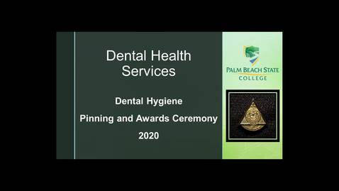 Thumbnail for entry 8-19-2020 - Dental Hygiene Pinning and Awards Ceremony