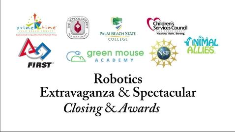 Thumbnail for entry Robotics Extravaganza & Spectacular: Closing & Awards