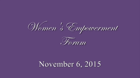 Thumbnail for entry 2015 Women's Empowerment Panel