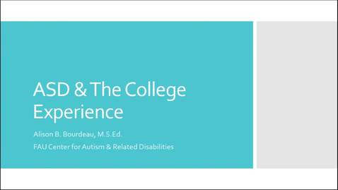 Thumbnail for entry ASD & The College Experience