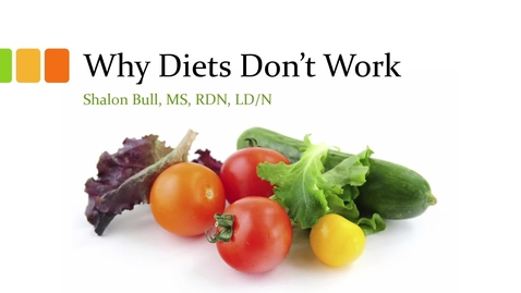 Thumbnail for entry Why Diet's Don't Work -Lunch and Learn 3-28-19