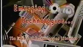 Thumbnail for entry 5-08827 Emerging Technologies: The Impact of Technology On Libraries, 1995