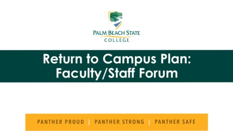 Thumbnail for entry 7-8-2020- Return to Campus Plan - Palm Beach Gardens