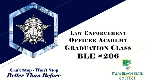 Thumbnail for entry Law Enforcement Officer Academy  Graduating Class BLE #206
