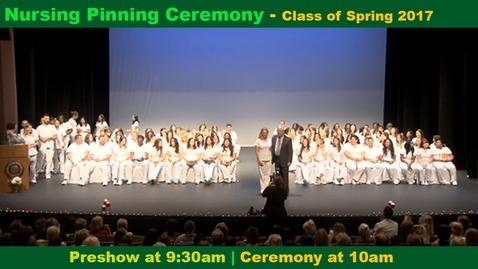Thumbnail for entry Spring 2017 Nursing Pinning Ceremony