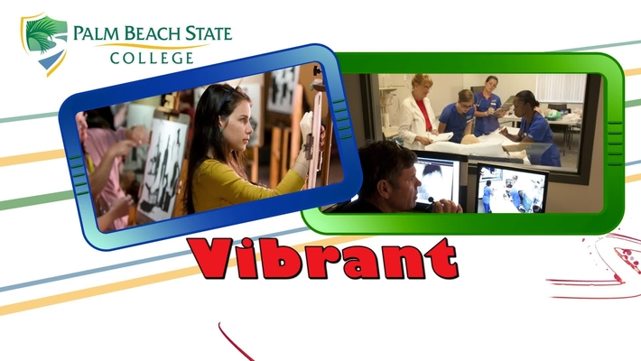 Palm Beach State College ...Innovative...Vibrant...Diverse...Life-Changing