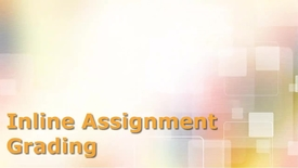Thumbnail for entry Inline Assignment Grading