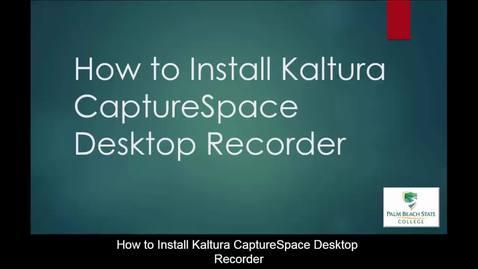 How to Install Kaltura CaptureSpace Desktop Recorder