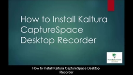 Thumbnail for entry How to Install Kaltura CaptureSpace Desktop Recorder
