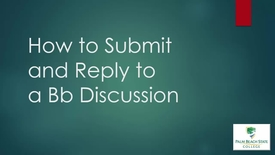 Thumbnail for entry ELO1000 - How to Submit a Blackboard Discussion