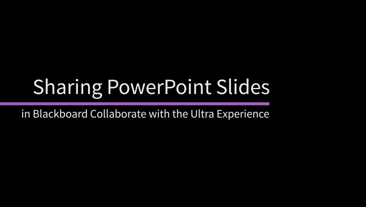 Sharing PowerPoint Files in Blackboard Collaborate with the Ultra Experience