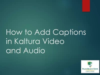 How to Add Captions in Kaltura Video and Audio - Palm Beach