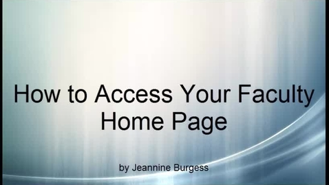 Thumbnail for entry How to Access Your Faculty Home Page